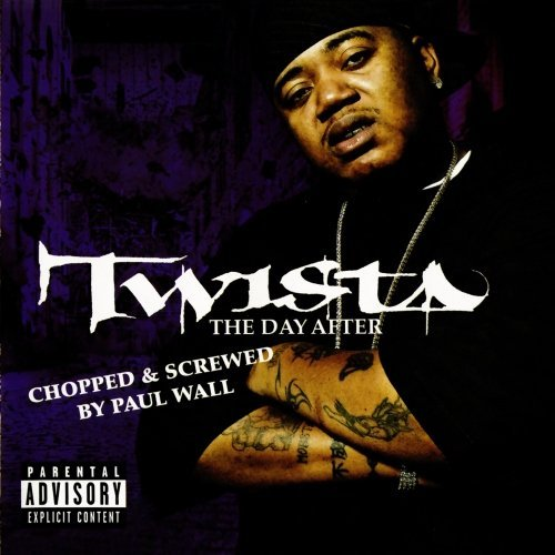 Twista Day After Chopped & Screwed Explicit Version Screwed Version