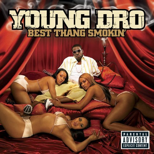 Young Dro Best Thang Smokin' Explicit Version