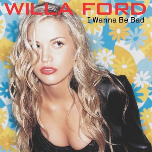 Ford Willa I Wanna Be Bad