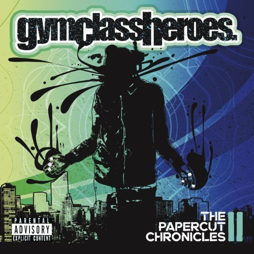 Gym Class Heroes Papercut Chronicles 2 Explicit Version