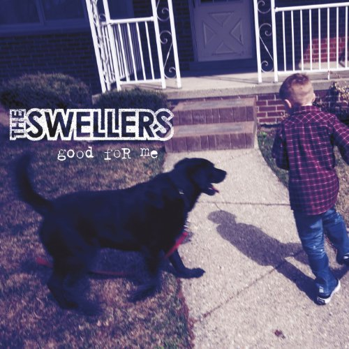 Swellers Good For Me