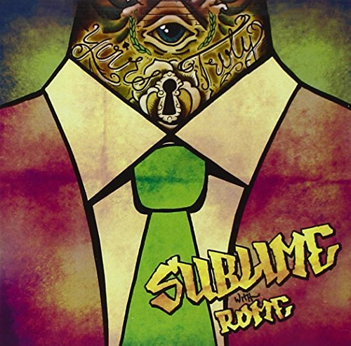 Sublime With Rome Yours Truly