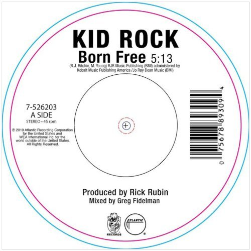 Kid Rock Born Free 7 Inch Single