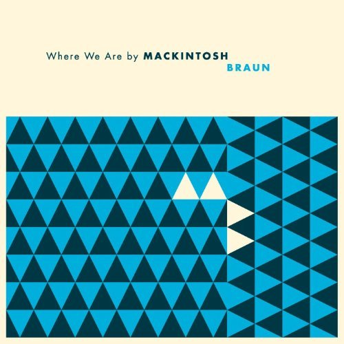 Mackintosh Braun Where We Are