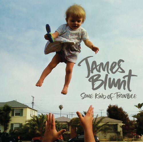 James Blunt Some Kind Of Trouble