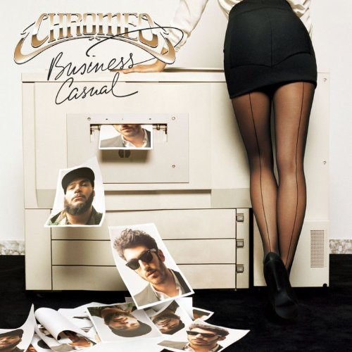 Chromeo Business Casual Deluxe Ed.