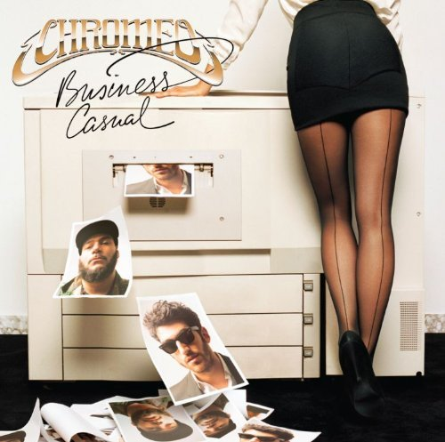 Chromeo Business Casual