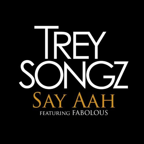 Trey Songz Say Ahh I Invented Sex (remix) Explicit Version