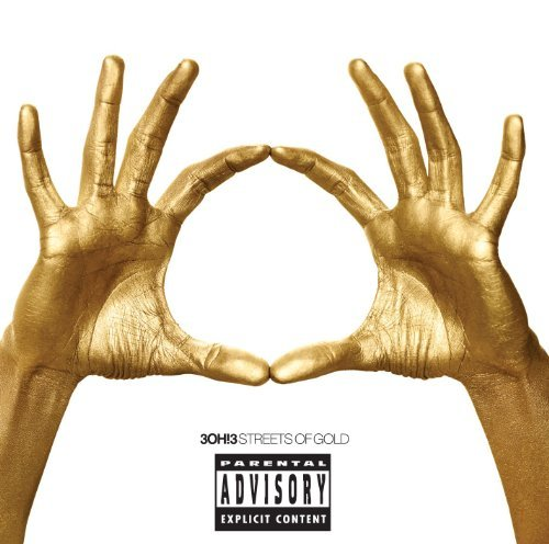 3oh!3 Streets Of Gold Explicit Version