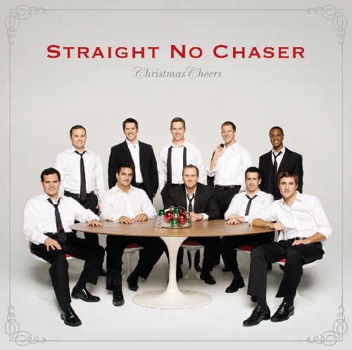 Straight No Chaser Christmas Cheers