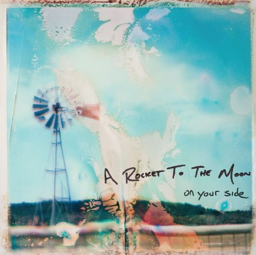 Rocket To The Moon On Your Side