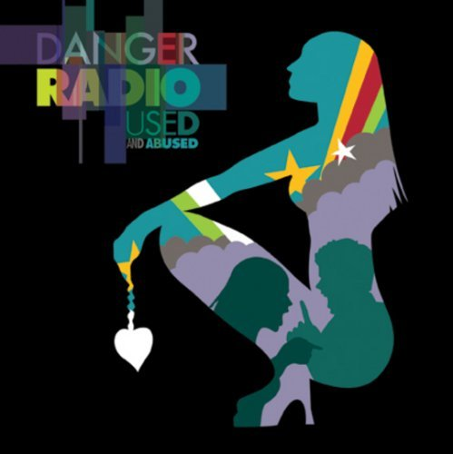 Danger Radio Used & Abused Used & Abused