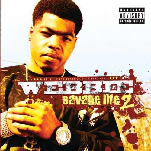 Webbie Vol. 2 Savage Life Explicit Version
