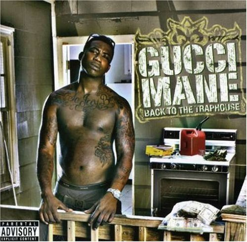 Gucci Mane Back To The Traphouse Explicit Version