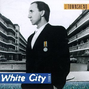 Townshend Pete White City A Novel