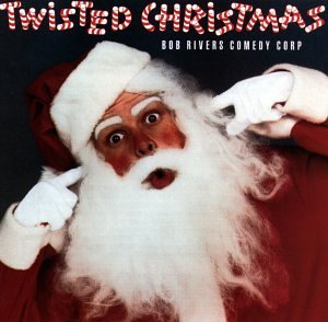 Bob Comedy Corp Rivers Twisted Christmas