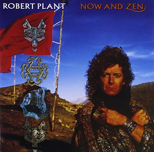 Robert Plant Now & Zen