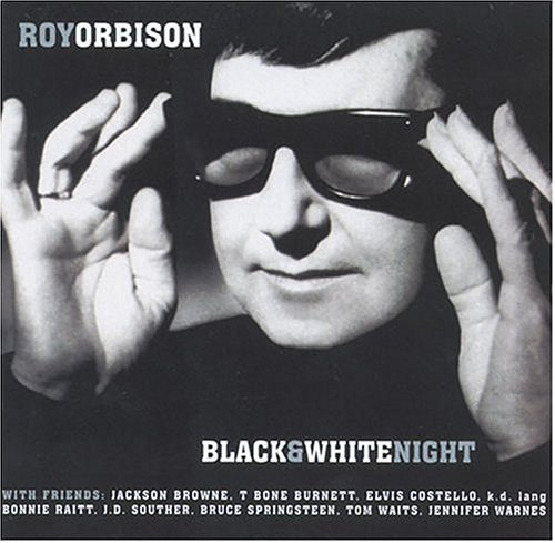 Orbison Roy & Friends Black And White Night Live
