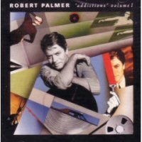 "Palmer Robert ""addictions"" Volume 1"