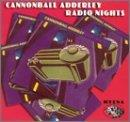 Cannonball Adderley Radio Nights