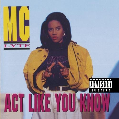 Mc Lyte Act Like You Know Explicit Version Act Like You Know