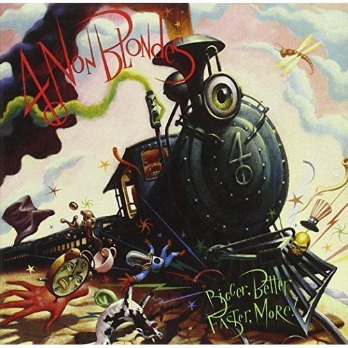 4 Non Blondes Bigger Better Faster More