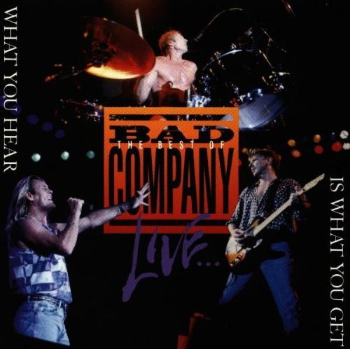 Bad Company Best Of Live What You Hear Is
