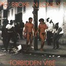 Po' Broke & Lonely? Forbidden Vibe