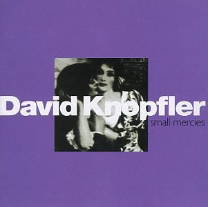 Knopfler David Small Mercies