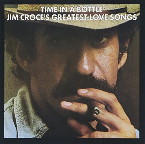 Jim Croce Time In A Bottle