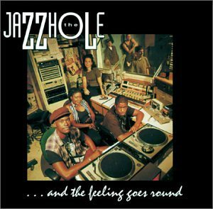 Jazzhole Feeling Goes Around