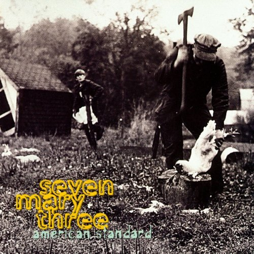 Seven Mary Three American Standard American Standard