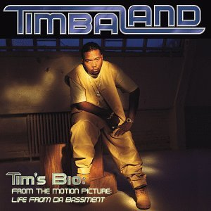 Timbaland Tim's Bio From The Motion Pict Explicit Version