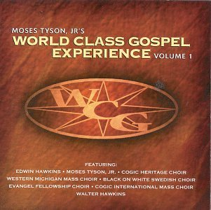 Moses Tyson Jr. Vol. 1 World Class Gospel Expe