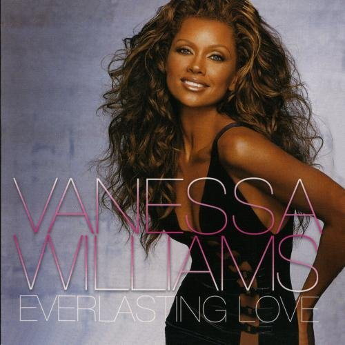 Vanessa Williams Everlasting Love Everlasting Love