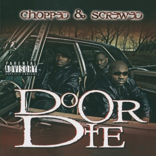 Do Or Die D.O.D. Chopped & Screwed Explicit Version Screwed Version