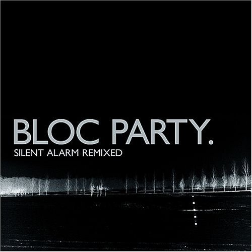 Bloc Party Silent Alarm Remixed Explicit Version