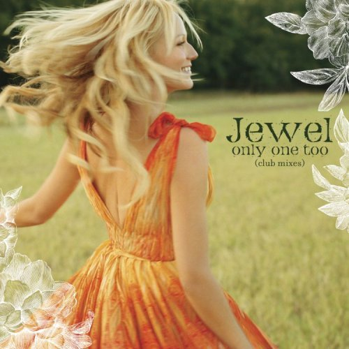 Jewel Only One Too (remixes)
