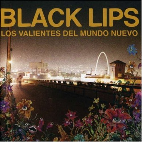Black Lips Los Valientes Del Mundo Nuevo Explicit Version