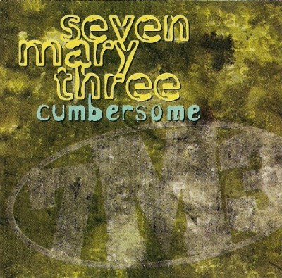 Seven Mary Three Cumbersome