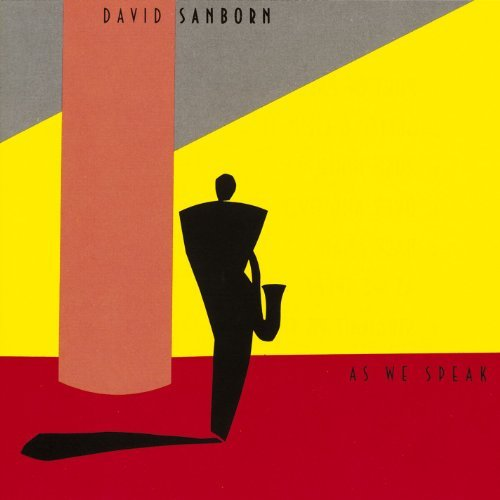David Sanborn As We Speak CD R