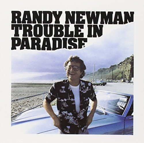 Newman Randy Trouble In Paradise