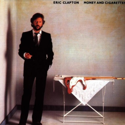 Eric Clapton Money & Cigarettes