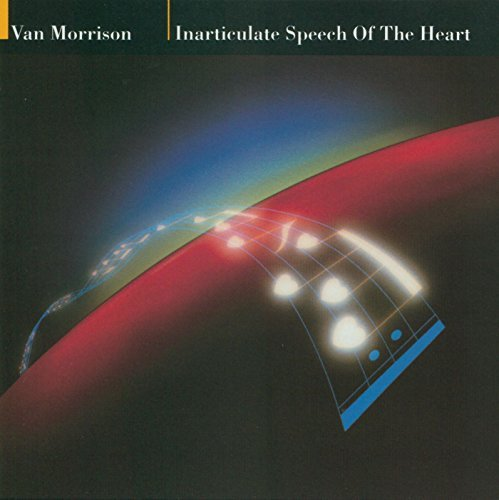 Van Morrison Inarticulate Speech Of The Heart Inarticulate Speech Of The Heart