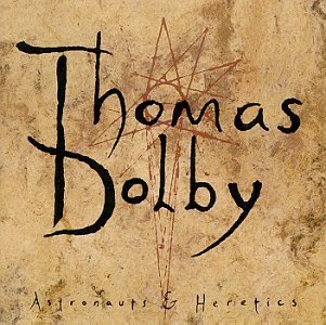 Dolby Thomas Astronauts & Heretics