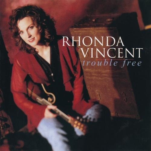 Rhonda Vincent Trouble Free CD R
