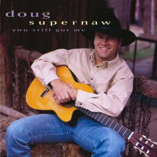 Doug Supernaw You Still Got Me CD R