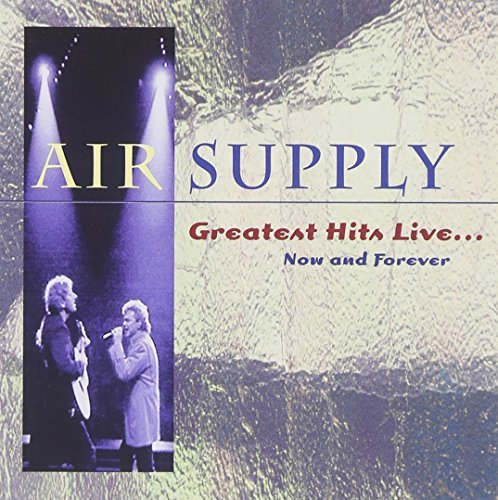 Air Supply Greatest Hits Live Now & For