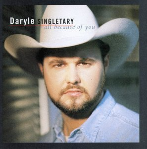 Daryle Singletary All Because Of You Hdcd