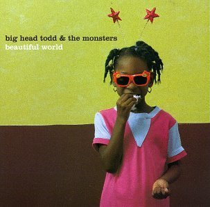Big Head Todd & The Monsters Beautiful World CD R